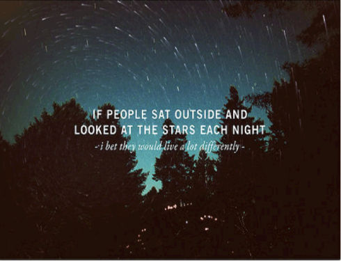 Sat outside and looked at the stars