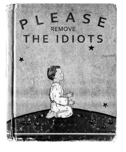 Aplease remove the idiots